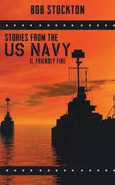 Stories from the U.S. Navy by Bob Stockton