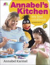 Annabel's Kitchen: The Beginner's Cookbook by Annabel Karmel