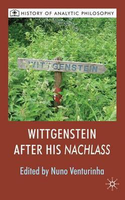 Wittgenstein After His Nachlass by Nuno Venturinha