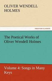The Poetical Works of Oliver Wendell Holmes by Oliver Wendell Holmes