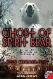 Ghost Of Spirit Bear by Ben Mikaelsen image