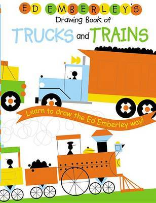 Ed Emberley Drawing Book Trucks and Trains by Ed Emberley