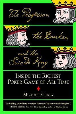 The Professor, The Banker And The Suicide King by Michael Craig