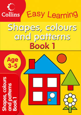 Shapes, Colours and Patterns by Collins Easy Learning image