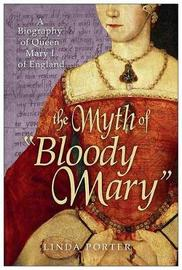 "The Myth of ""bloody Mary"" by Linda Porter image"
