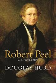 Robert Peel by Douglas Hurd image