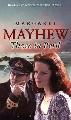 Those in Peril by Margaret Mayhew image