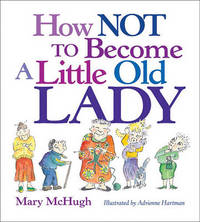 How Not to Become a Little Old Lady by Mary McHugh image