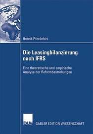 Die Leasingbilanzierung Nach Ifrs by Mark Pferdehirt