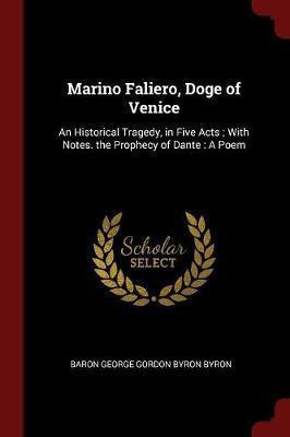 Marino Faliero, Doge of Venice by Baron George Gordon Byron Byron image
