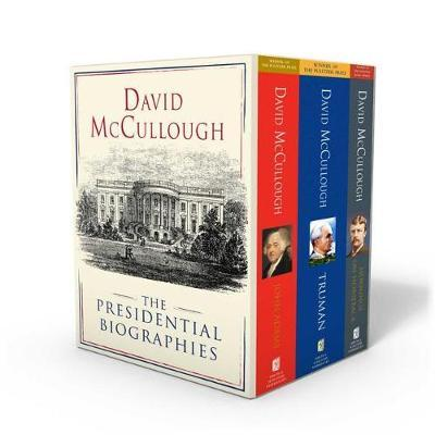 David McCullough: The Presidential Biographies by David McCullough
