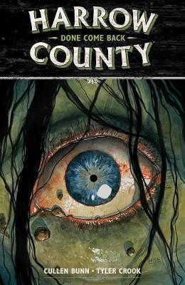 Harrow County Volume 8: Done Come Back by Cullen Bunn