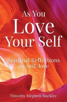 As You Love Your Self by Timothy Stephen Buckley image
