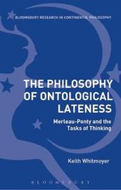 The Philosophy of Ontological Lateness by Keith Whitmoyer