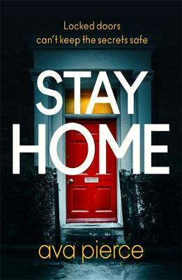 Stay Home by Ava Pierce