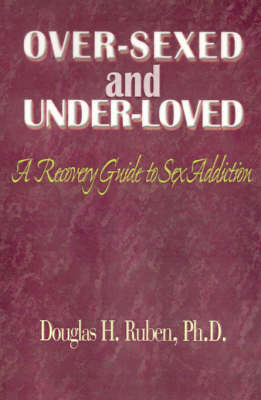 Over-Sexed and Under-Loved by Douglas , H. Ruben image
