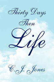 Thirty Days Then Life by C.J. Jones image