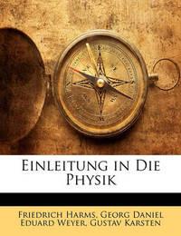 Einleitung in Die Physik by Friedrich Harms