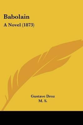 Babolain: A Novel (1873) by Gustave Droz image