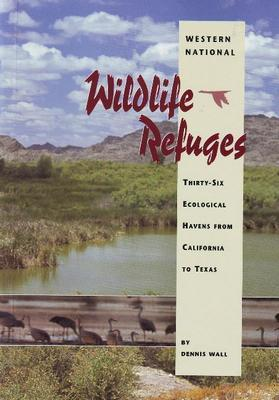 Western National Wildlife Refuges by Dennis Wall