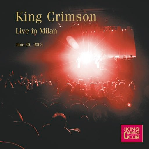 Live in Milan, June 20th 2003 by King Crimson
