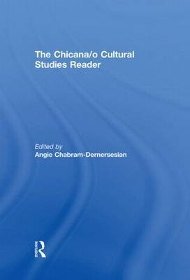 The Chicana/o Cultural Studies Reader by Angie Chabram-Dernersesian image