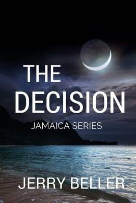 The Decision by Jerry Beller