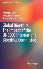 Global Bioethics: The Impact of the UNESCO International Bioethics Committee