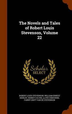 The Novels and Tales of Robert Louis Stevenson, Volume 22 by Robert Louis Stevenson