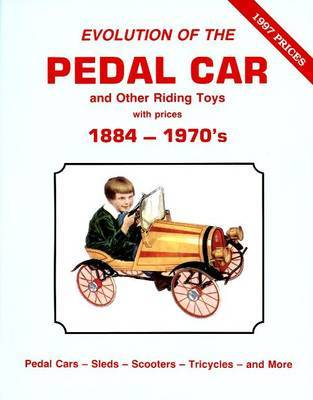 Evolution of the Pedal Car -Vol .1 by Neil,S. Wood