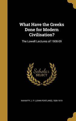 What Have the Greeks Done for Modern Civilisation? image