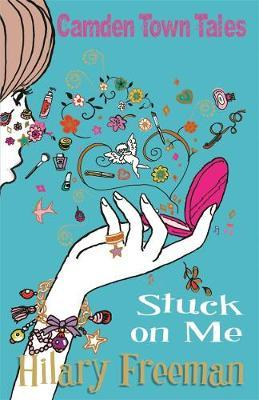 Stuck On Me by Hilary Freeman