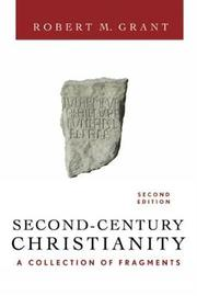 Second-Century Christianity, Revised and Expanded by Robert M Grant