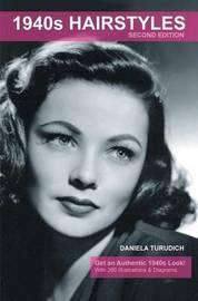 1940s Hairstyles by Daniela Turudich
