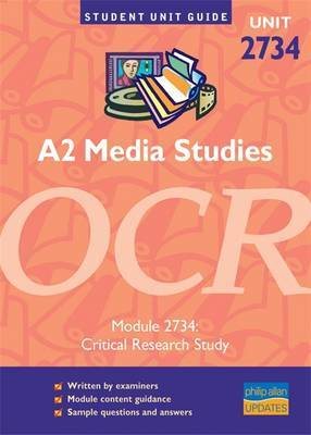 A2 Media Studies OCR: Module 2734 by Tanya Jones
