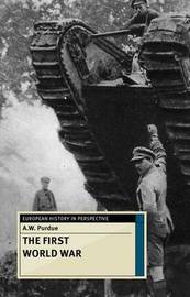 The First World War by A.W. Purdue