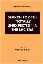 "Search For The ""Totally Unexpected"" In The Lhc Era - Proceedings Of The International School Of Subnuclear Physics"