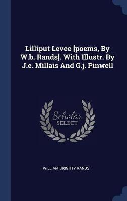 Lilliput Levee [poems, by W.B. Rands]. with Illustr. by J.E. Millais and G.J. Pinwell by William Brighty Rands image