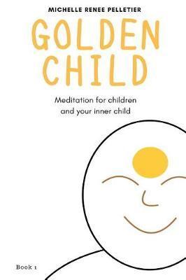 Golden Child by Michelle Renee Pelletier