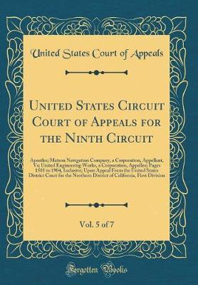 United States Circuit Court of Appeals for the Ninth Circuit, Vol. 5 of 7 by United States Court of Appeals
