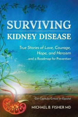Surviving Kidney Disease by Michael B Fisher image