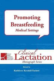 Promoting Breastfeeding by Kathleen Kendall-Tackett