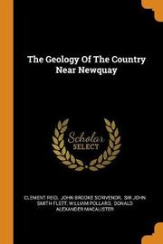 The Geology of the Country Near Newquay by Clement Reid