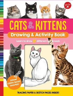 Cats & Kittens Drawing & Activity Book by Walter Foster Jr Creative Team