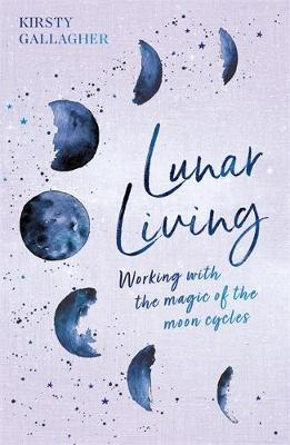 Lunar Living by Kirsty Gallagher