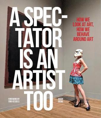 A Spectator is an Artist Too by Johan Idema