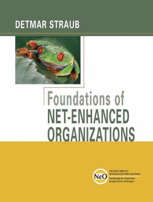 Foundations of Net-Enhanced Organizations by Detmar W. Straub image