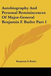 Autobiography and Personal Reminiscences of Major-General Benjamin F. Butler Part 1 by Benjamin F. Butler image