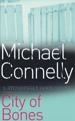 City of Bones (Harry Bosch #8) by Michael Connelly