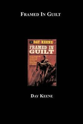 Framed in Guilt by Day Keene
